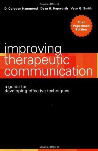 Improving Therapeutic Communication: A Guide for Developing Effective Techniques by Hammond, D. Corydon Published by Jossey-Bass 1st (first) edition (2002) Paperback