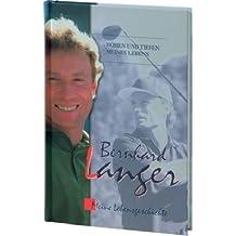 Bernhard Langer: Meine Lebensgeschichte - Höhen und Tiefen meines Lebens