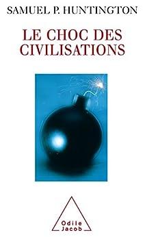 Le Choc des civilisations par [Huntington, Samuel P.]