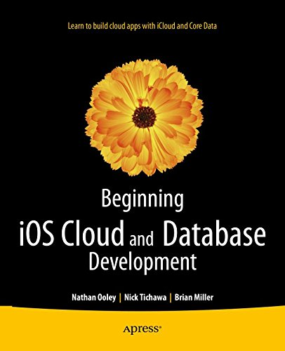 Beginning iOS Cloud and Database Development: Build Data-Driven Cloud Apps for iOS (English Edition)