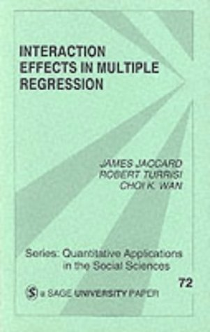 Interaction Effects in Multiple Regression (Quantitative Applications in the Social Sciences) by James J. Jaccard (1990-02-01)