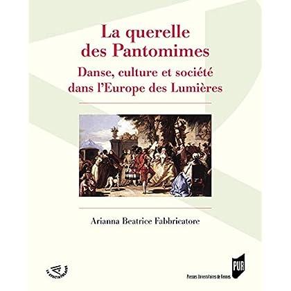 La querelle des Pantomimes: Danse, culture et société dans l'Europe des Lumières
