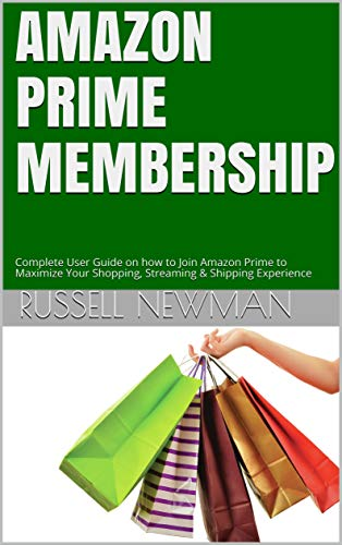 AMAZON PRIME MEMBERSHIP: Complete User Guide on how to Join Amazon ...