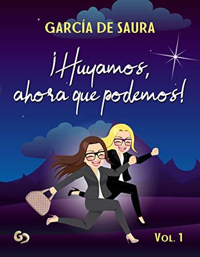 ¡Huyamos, ahora que podemos! (Volumen  nº 1) por García de Saura