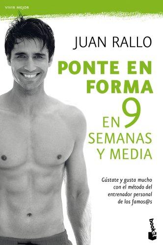 Ponte en forma en 9 semanas y media (Vivir Mejor) por Juan Ramón Rallo