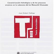 Caracterización hidrológica y de los procesos erosivos en la cabecera del río Monachil (Granada) (Tesis Doctorales (Edición Electrónica))