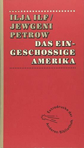 Das eingeschossige Amerika: Eine Reise mit Fotos (Extradrucke der Anderen Bibliothek, Band 1) (Amerika Fotos)