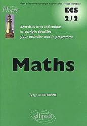 Mathématiques ECS : 2e année prépa éco, voie scientifique - Exercices corrigés