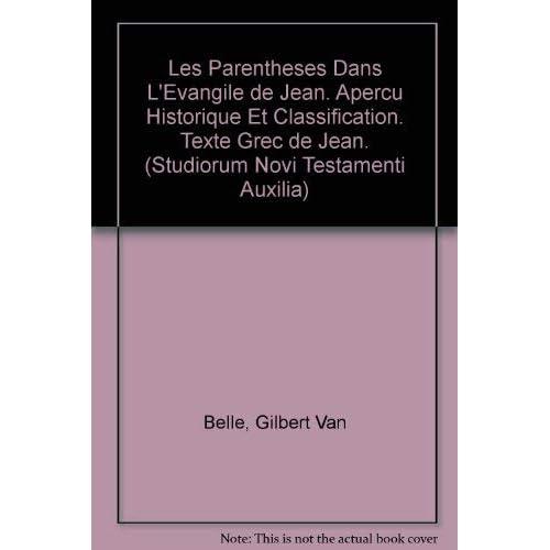 Les Parentheses Dans L'evangile De Jean. Apercu Historique Et Classification. Texte Grec De Jean.