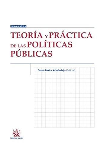 Teoría y Práctica de las Políticas Públicas (Manuales de Derecho Administrativo, Financiero e Internacional Público) por Gema Pastor Albaladejo
