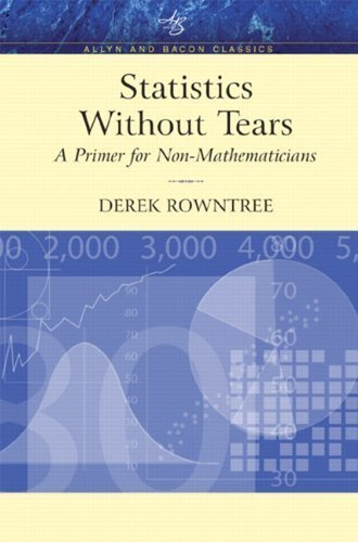 Statistics Without Tears: A Primer for Non-Mathematicians (Allyn & Bacon Classics Edition) by Rowntree, Derek published by Pearson (2003)