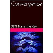 Convergence: SETI Turns the Key (English Edition)