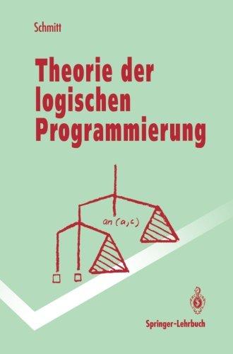 Theorie der logischen Programmierung: Eine elementare Einführung (Springer-Lehrbuch)