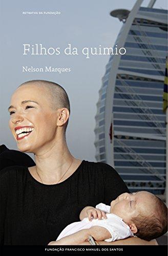 Filhos da quimio (Portuguese Edition) por Nelson Marques