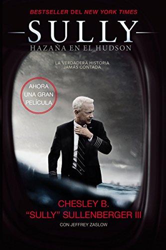 Sully: Hazana en el Hudson por Chesley B. Sullenberger