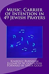 Music: Carrier of Intention in 49 Jewish Prayers by Kimberly Burnham (2014-11-07)