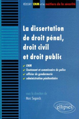 La dissertation de droit pénal, droit civil et droit public : ENM, Lieutenant et commissaire de police, officier de genadrmerie, administration pénitentiaire