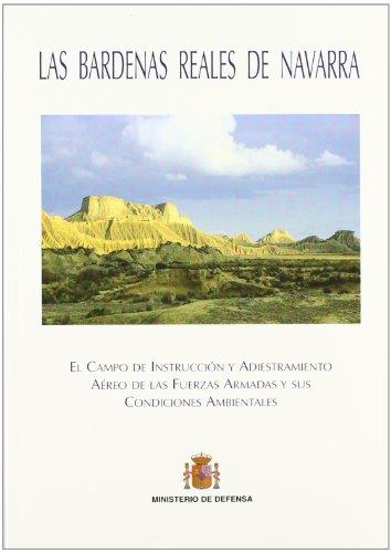 Descargar Libro Las bárdenas reales de Navarra: el campo de instrucción y adiestramiento aéreo de las fuerzas armadas y sus condiciones ambientales de Jesús Tornero Gómez