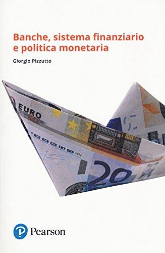 Banche, sistema finanziario e politica monetaria par Giorgio Pizzutto