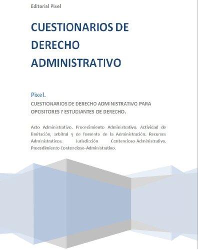 CUESTIONARIOS DE DERECHO ADMINISTRATIVO PARA OPOSITORES Y ESTUDIANTES DE DERECHO.   TOMO II. Acto Administrativo, Recursos y Jurisdicción Contencioso-Administrativa. por JOSÉ R. GOMIS FUENTES