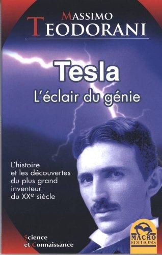 Tesla, l'éclair du génie : L'histoire et les découvertes du plus grand inventeur du XXe siècle