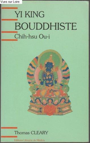 Yi King bouddhisme (Chih-hsu Ou-i) par Thomas CLEARY