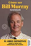 Cómo ser Bill Murray