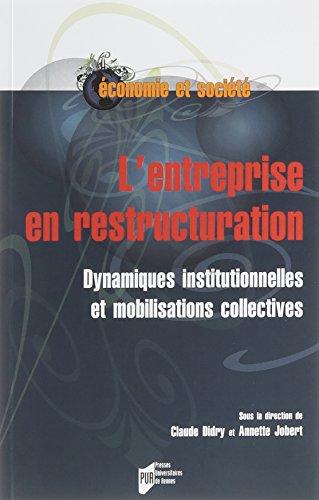 L'entreprise en restructuration : Dynamiques institutionnelles et mobilisations collectives