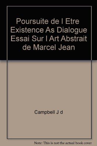 Poursuite de l Être Existence As Dialogue Essai Sur l Art Abstrait de Marcel Jean