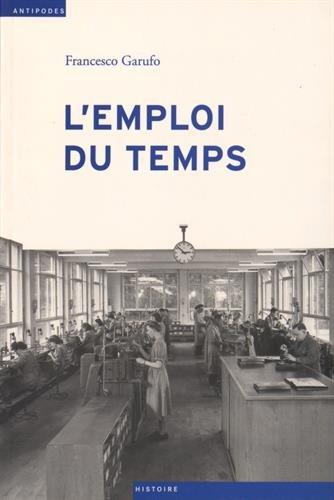 L'emploi du temps : L'industrie horlogère suisse et l'immigration (1930-1980) par Francesco Garufo