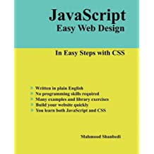 Javascript Easy Web Design: In Easy Steps With Css