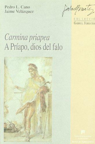 Carmina priapea: A Príapo, dios del falo