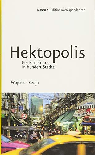 Hektopolis: Ein Reiseführer in hundert Städte