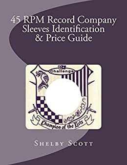 45 RPM Record Company Sleeves Identification & Price Guide (English Edition) par [Scott, Shelby]