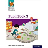 Nelson English: Year 3/Primary 4: Pupil Book 3 (Nelson English New Edition)