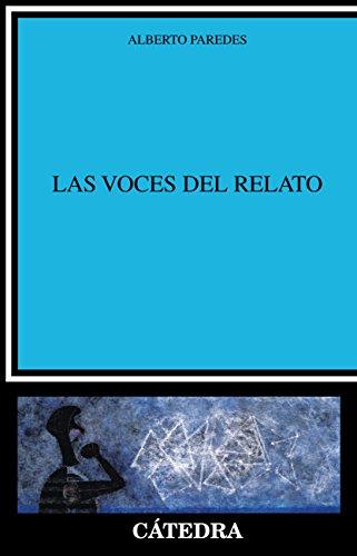 Las voces del relato (Crítica Y Estudios Literarios) por Alberto Paredes