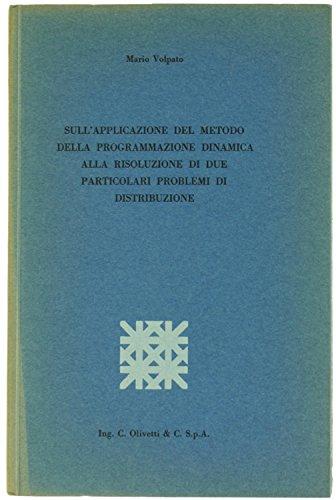 Sull'applicazione del metodo della programmazione dinamica alla risoluzione di due particolari problemi di distribuzione.