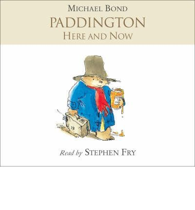 [(Paddington Here and Now)] [ By (author) Michael Bond, Read by Stephen Fry ] [June, 2008]