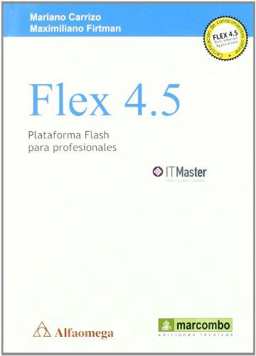 Flex 4.5: Plataforma para Profesionales por Mariano Kiwo Carrizo