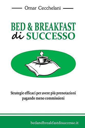 Zoom IMG-2 bed breakfast di successo strategie
