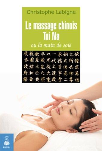 Le massage chinois Tui Na ou la main de soie par Christophe Labigne