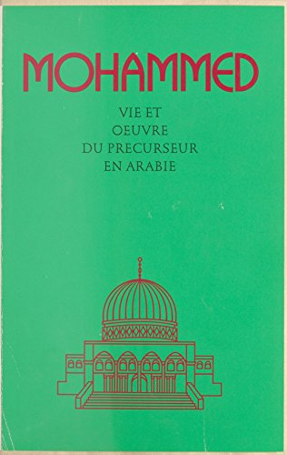 Lire en ligne Mohammed : Vie et œuvre du précurseur en Arabie pdf