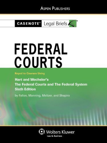 federal-courts-hart-wechsler-6e-casenote-legal-briefs-6th-sixth-edition-by-casenote-legal-briefs-cas