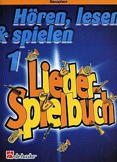 HOEREN LESEN & SPIELEN 1 - LIEDER SPIELBUCH FUER SAXOPHON