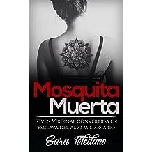 Mosquita Muerta: Joven Virginal convertida en Esclava del Amo Millonario (Novela Romántica y Erótica)
