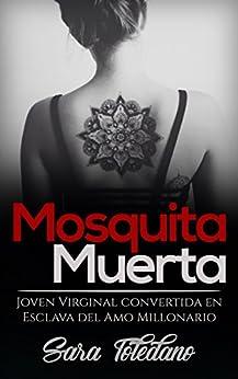 Mosquita Muerta: Joven Virginal convertida en Escl...