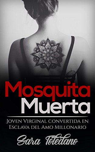 Mosquita Muerta: Joven Virginal convertida en Esclava del Amo Millonario (Novela Romántica y Erótica