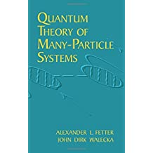 Quantum Theory of Many-Particle Systems (Dover Books on Physics) by Alexander L. Fetter (2003-06-20)