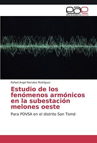 Estudio de los fenómenos armónicos en la subestación melones oeste por Narváez Rodríguez Rafael Angel
