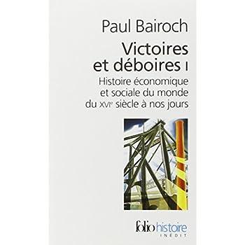Victoires et déboires (Tome 1): Histoire économique et sociale du monde du XVIᵉ siècle à nos jours